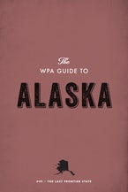 The WPA Guide to Alaska