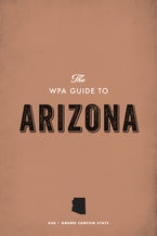 The WPA Guide to Arizona