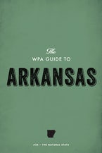 The WPA Guide to Arkansas