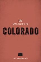 The WPA Guide to Colorado