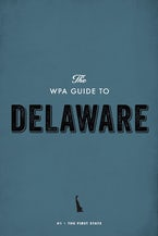 The WPA Guide to Delaware
