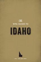 The WPA Guide to Idaho