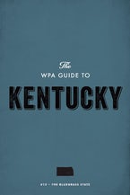 The WPA Guide to Kentucky