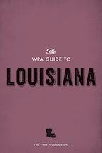 The WPA Guide to Louisiana