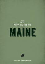 The WPA Guide to Maine