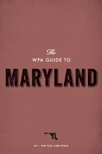 The WPA Guide to Maryland