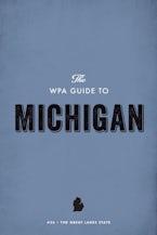 The WPA Guide to Michigan