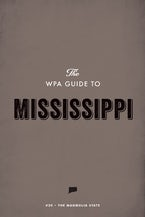 The WPA Guide to Mississippi