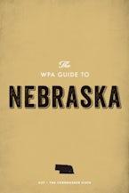 The WPA Guide to Nebraska