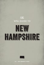 The WPA Guide to New Hampshire