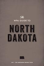 The WPA Guide to North Dakota
