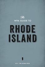 The WPA Guide to Rhode Island