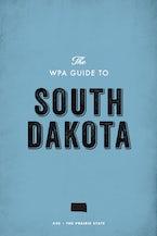 The WPA Guide to South Dakota