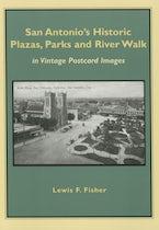 San Antonio's Historic Plazas, Parks and River Walk