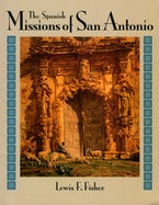 The Spanish Missions of San Antonio