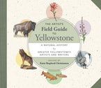 The Artist's Field Guide to Yellowstone
