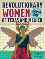 Revolutionary Women of Texas and Mexico Coloring Book